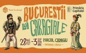 Festivalul Bucurestii lui Caragiale - program