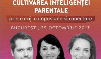 Cultivarea inteligentei parentale prin curaj, compasiune si conectare – Gáspár György, Urania Cremene si Diana Stanculeanu